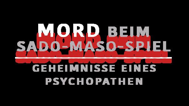 mord-beim-sado-maso-spiel-geheimnisse-eines-psychopathen