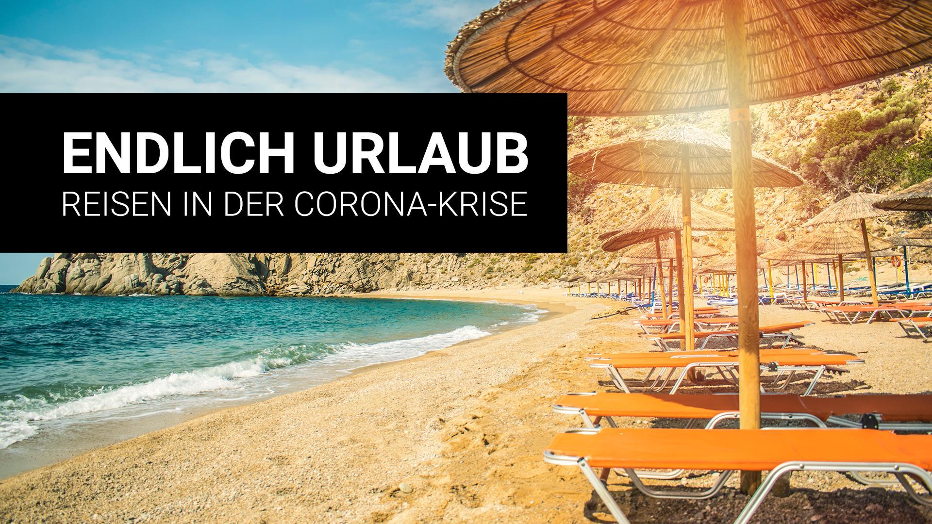 Endlich wieder Urlaub - Reisen in der Corona-Krise