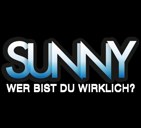SUNNY - Wer bist Du wirklich?