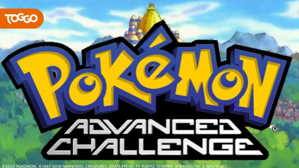 Pokémon: Advanced Challenge / 7