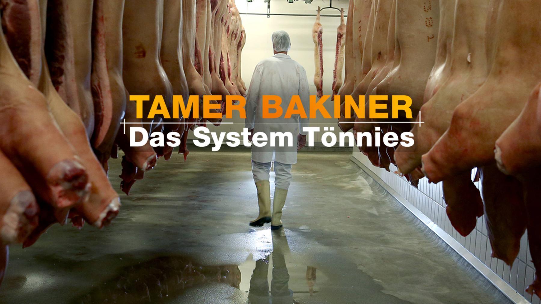 Tamer Bakiner – Das System Tönnies
