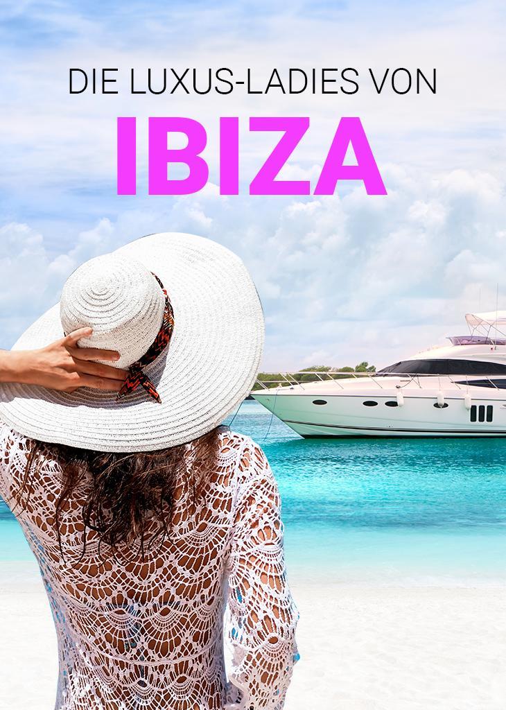 Luxus-Ladies von Ibiza, Die