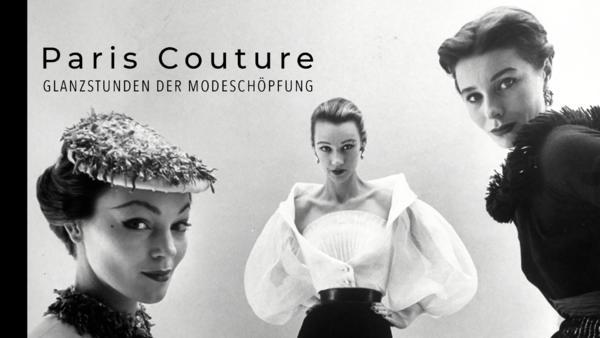 Paris Couture - Glanzstunden der Modeschöpfung