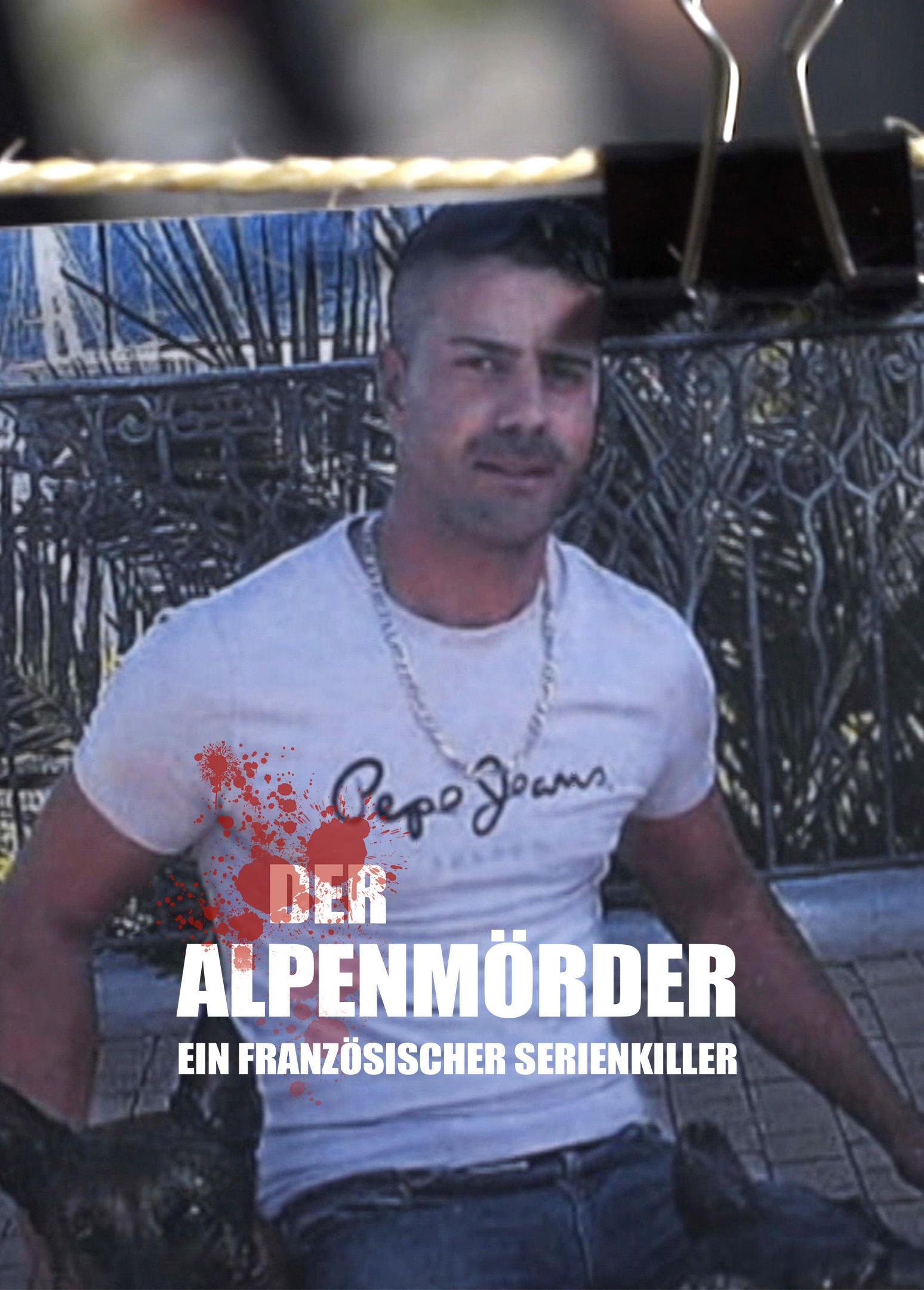Der Alpenmörder - Ein französischer Serienkiller