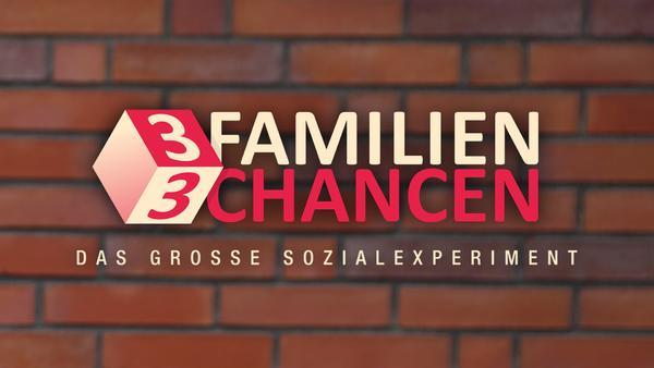 3 Familien - 3 Chancen! Das große Sozialexperiment
