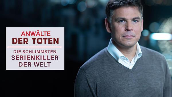 Anwälte der Toten - Die schlimmsten Serienkiller der Welt