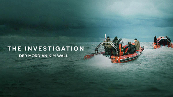 The Investigation - Der Mord an Kim Wall