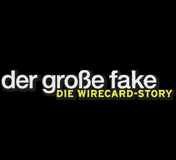 der-grosse-fake-die-wirecard-story
