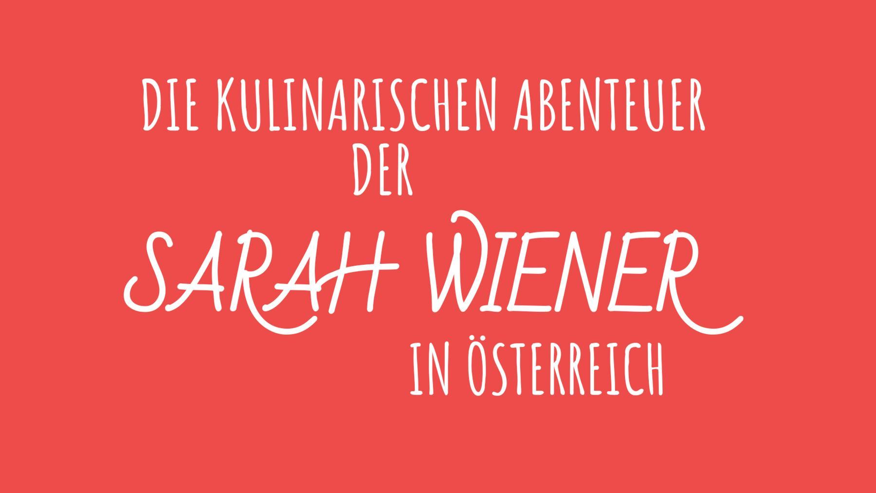 Die kulinarischen Abenteuer der Sarah Wiener in Österreich