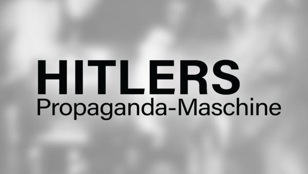 Hitlers Propaganda-Maschine