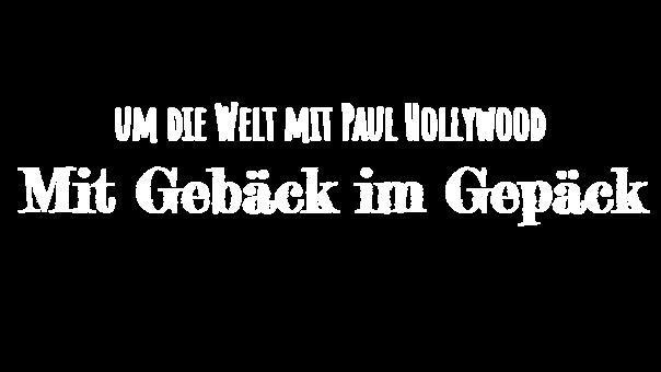 mit-gebaeck-im-gepaeck-um-die-welt-mit-paul-hollywood