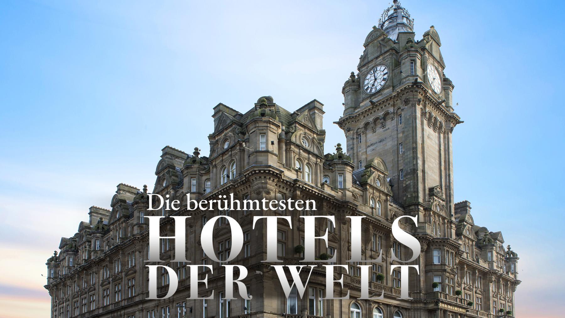 Die berühmtesten Hotels der Welt