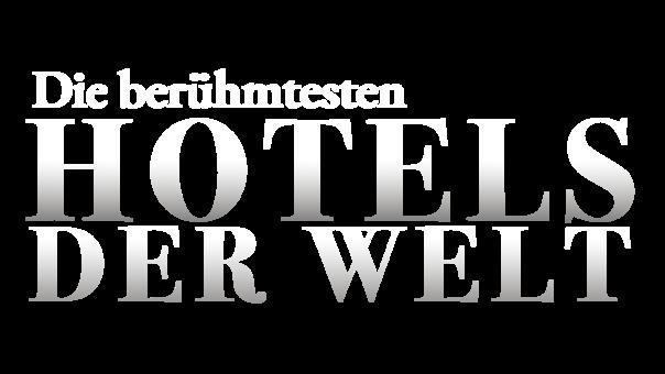 die-beruehmtesten-hotels-der-welt