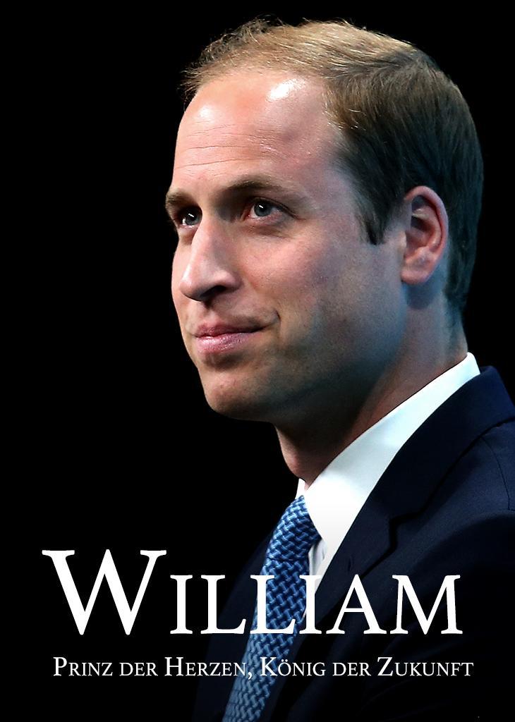 William: Prinz der Herzen, König der Zukunft