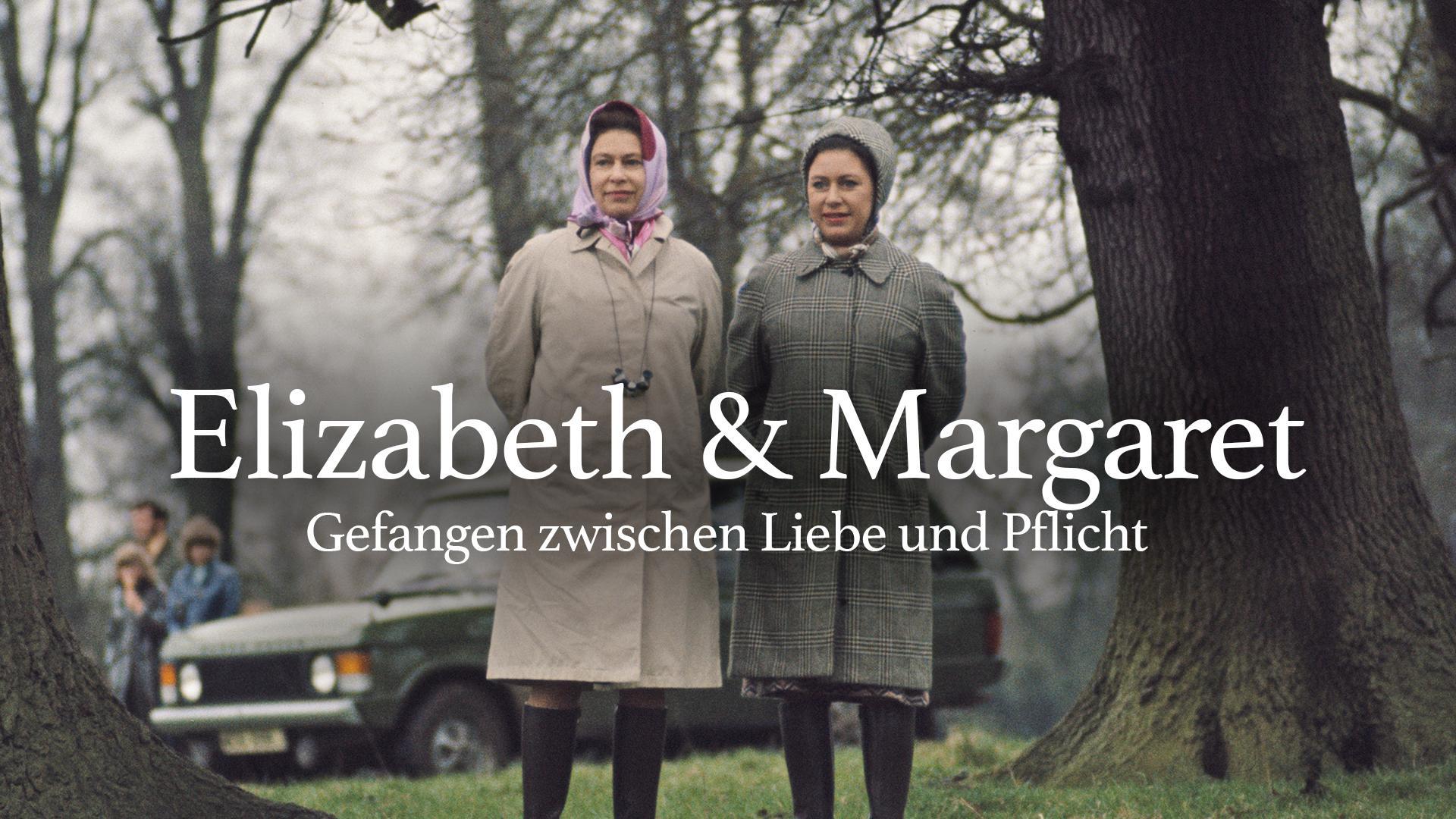 Elizabeth & Margaret: Gefangen zwischen Liebe und Pflicht