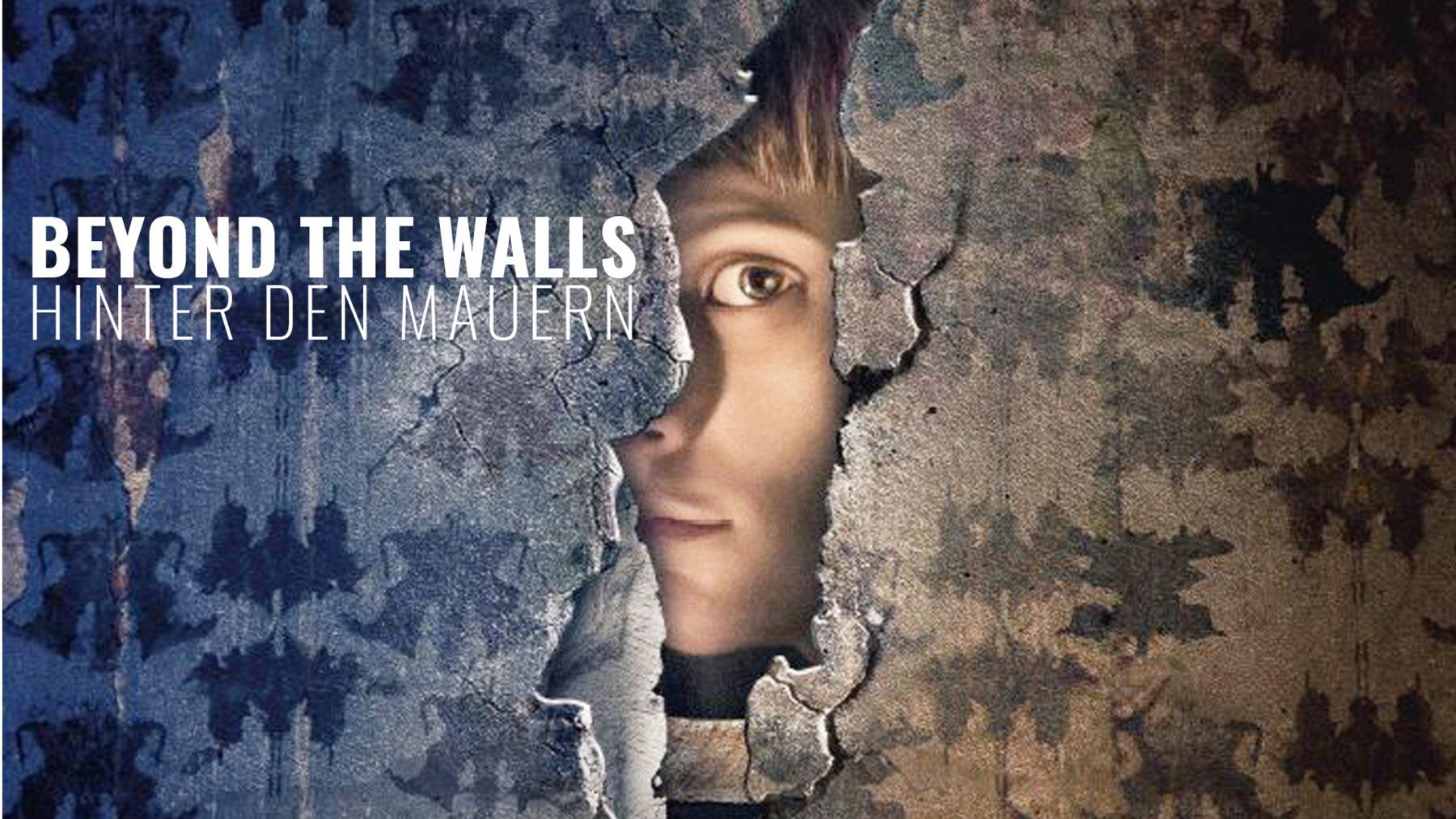 Beyond the Walls - Hinter den Mauern
