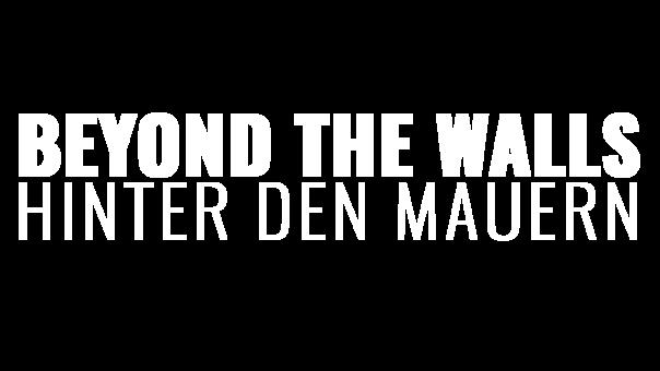 beyond-the-walls-hinter-den-mauern