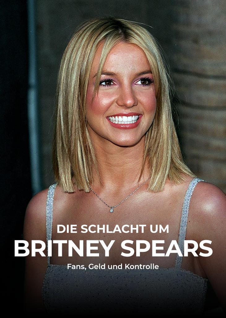 Die Schlacht um Britney Spears: Fans, Geld und Kontrolle