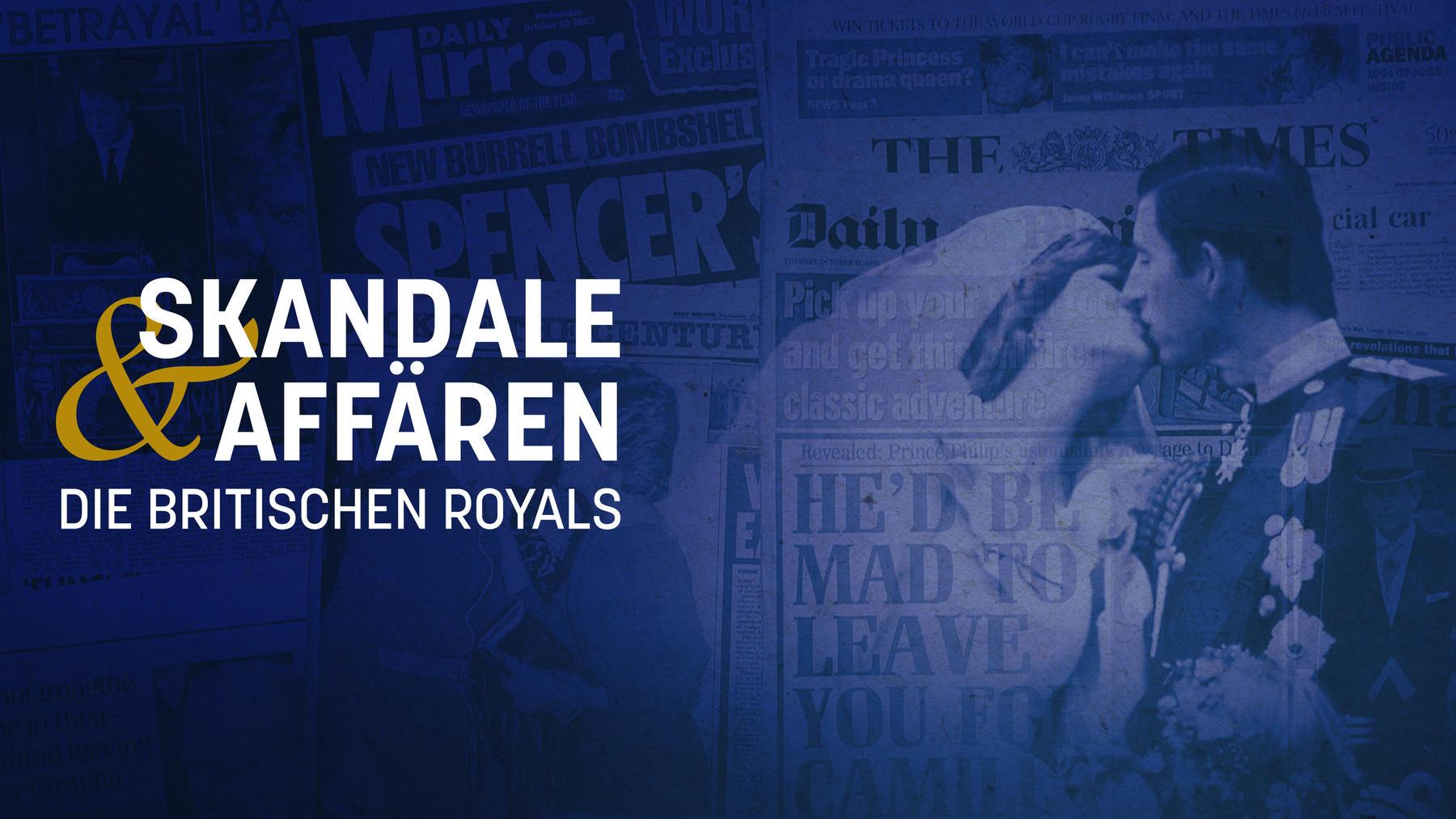 Skandale und Affären: Die britischen Royals