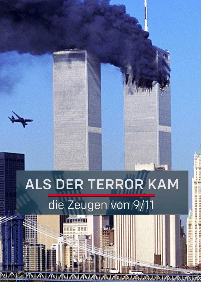 Als der Terror kam - Die Zeugen von 9/11