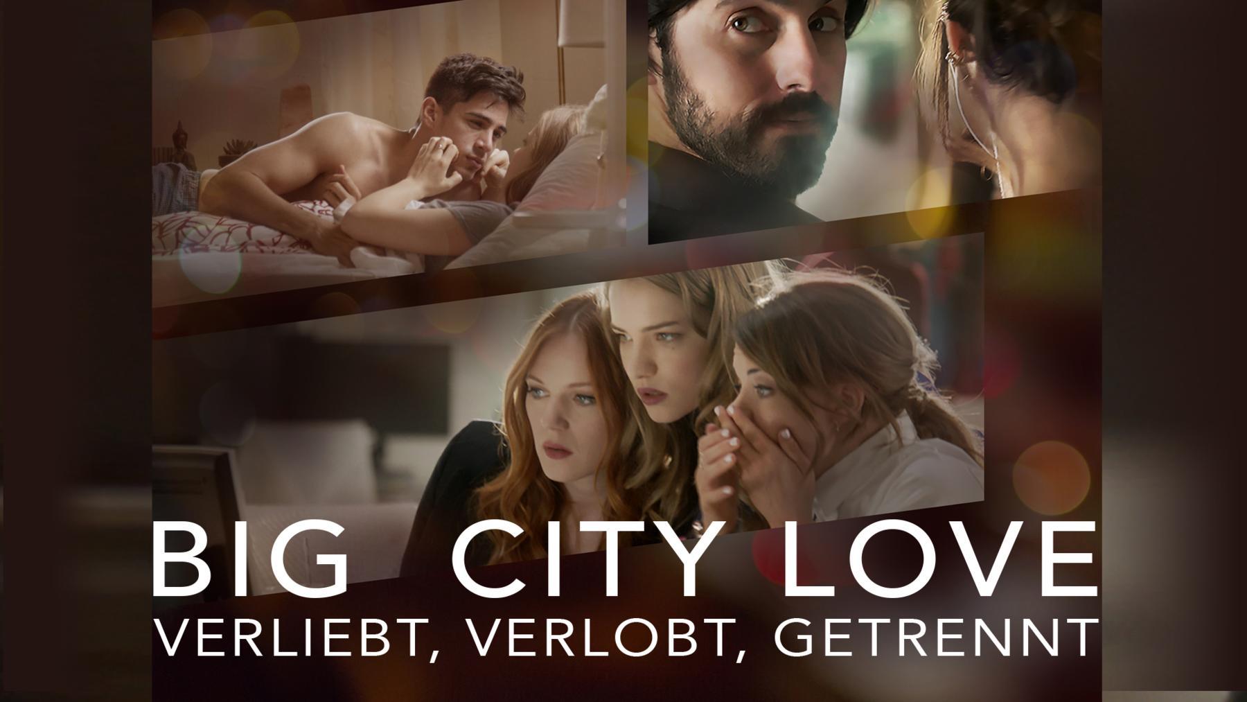 Big City Love - Verliebt, verlobt, getrennt