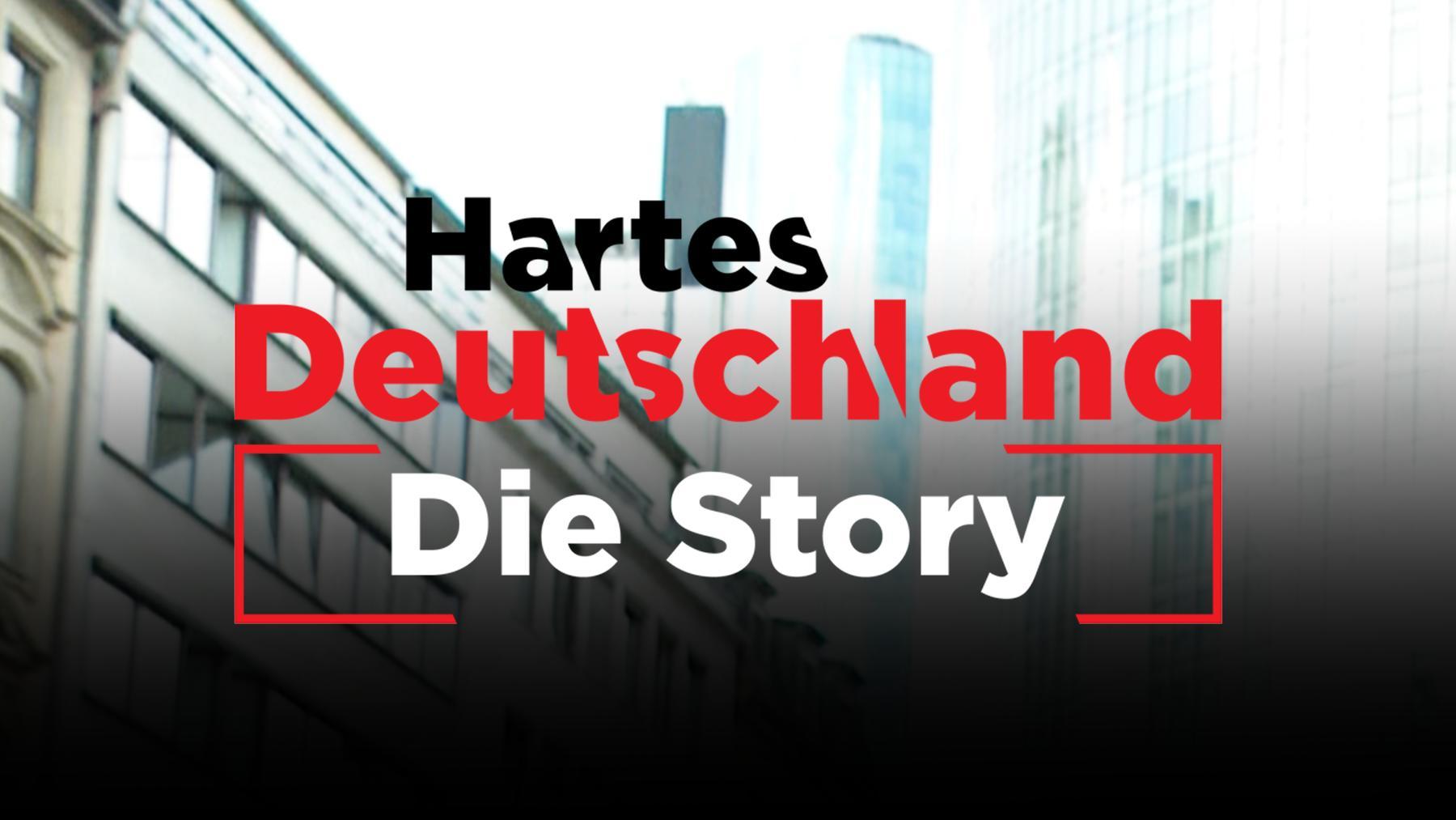 Hartes Deutschland - Die Story