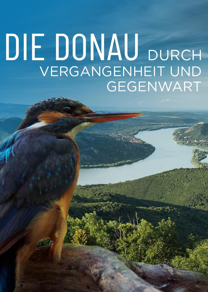 Die Donau - Durch Vergangenheit und Gegenwart