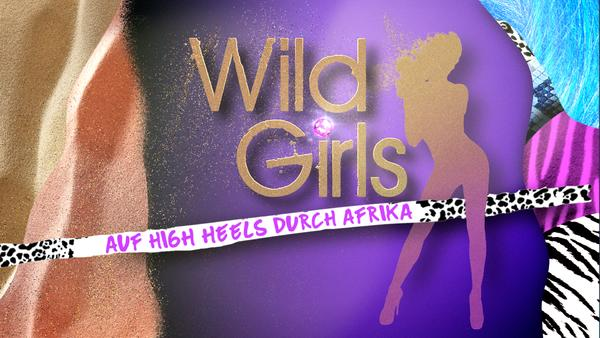 Wild Girls - Auf High Heels durch Afrika