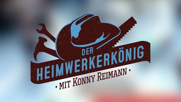 Der Heimwerkerkönig - Mit Konny Reimann