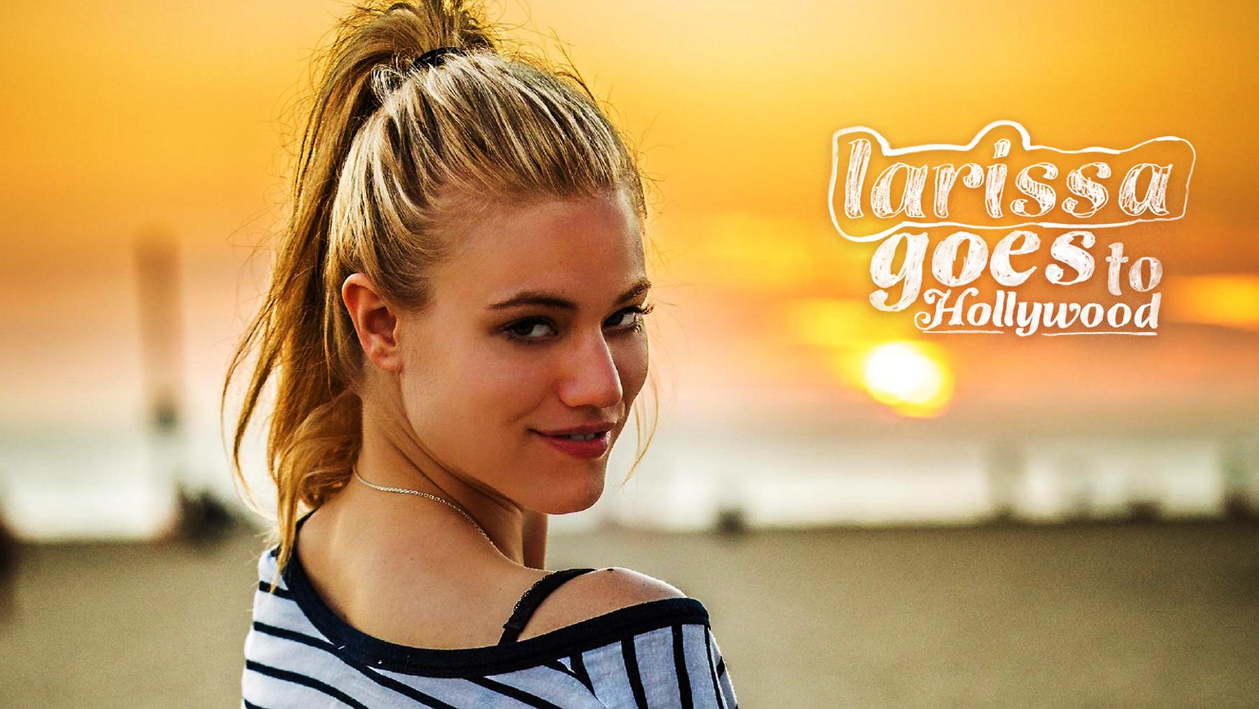 Larissa goes to Hollywood