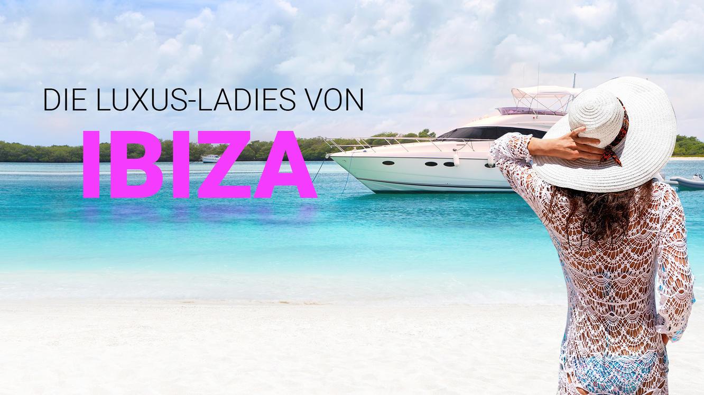 Die Luxus-Ladies von Ibiza im Online Stream   TVNOW