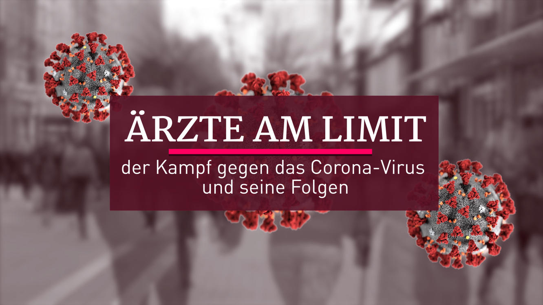 Ärzte am Limit - Der Kampf gegen das Corona-Virus und seine Folgen im Online Stream   TVNOW